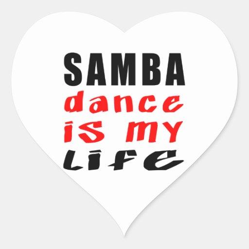 Samba Dance is my life Heart Stickers