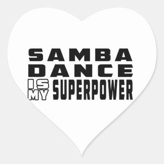 Samba Dance is my superpower Heart Sticker