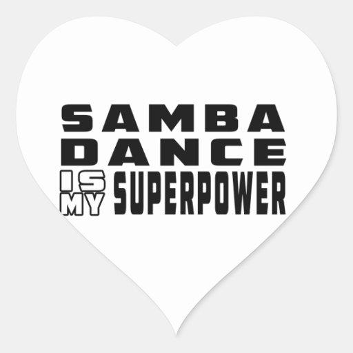 Samba Dance is my superpower Sticker