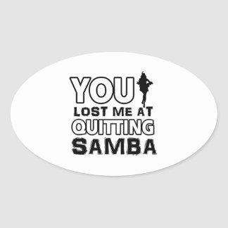 Samba designs will make a great gift item oval sticker