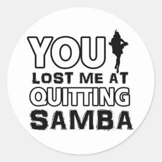 Samba designs will make a great gift item round sticker