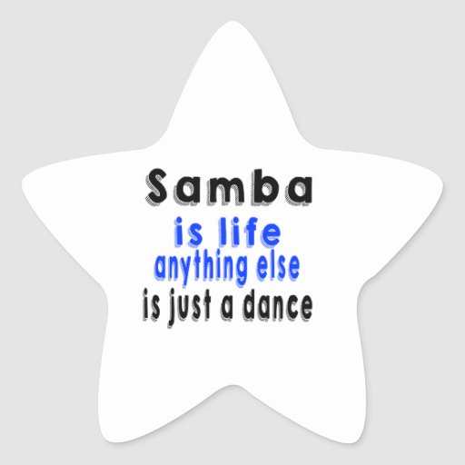 Samba is life anything else is just a Dance Star Stickers