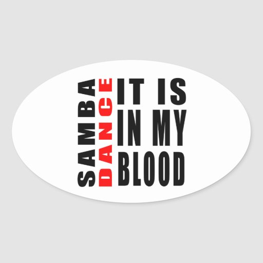 Samba It Is In My Blood Oval Stickers