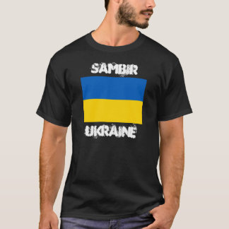 Sambir, Ukraine with Ukrainian flag T-Shirt