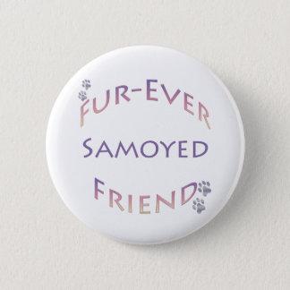 Samoyed Furever Friend 6 Cm Round Badge