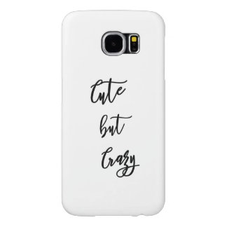 Samsung S6 Galaxy, Cute drank Crazy quote Samsung Galaxy S6 Cases