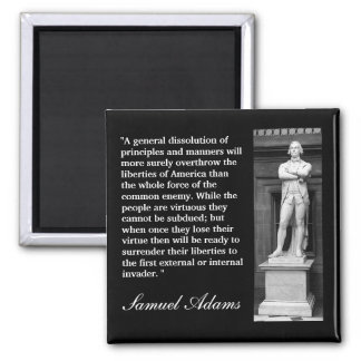 "Samuel Adams Quote ""A general dissolution..."" Magnet"