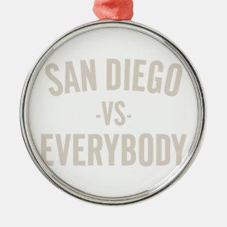 San Diego Vs Everybody Metal Ornament