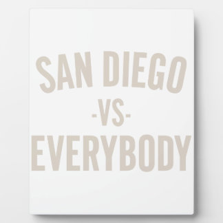 San Diego Vs Everybody Plaque