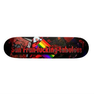 San Fran-fu ing-tabulous Skateboard