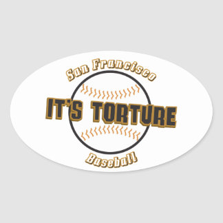 San Francisco Baseball It's Torture Oval Sticker