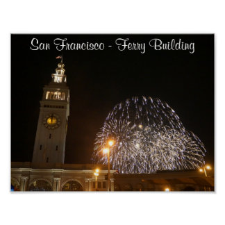 San Francisco Ferry Building Fireworks #3-2 Poster