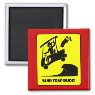 Sand trap DUDE-1 Fridge Magnets