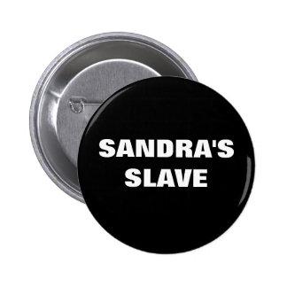 SANDRA'S SLAVE PINBACK BUTTON
