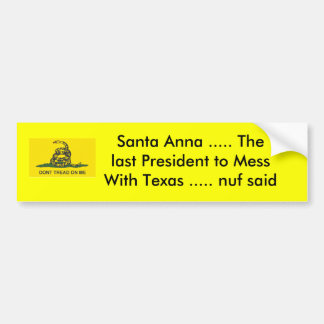 Santa Anna ..... The last President... Bumper Sticker