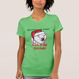 santa bearly awake cold outside Christmas design T-Shirt