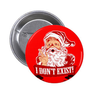 Santa Claus Doesn t Exist Button