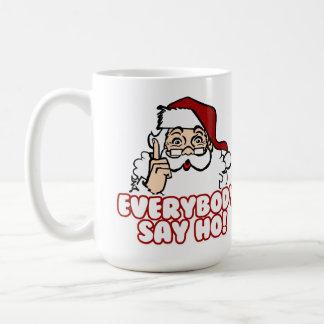 Santa Claus - Everybody Say Ho Coffee Mug