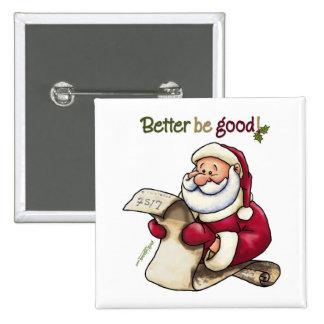 Santa Claus List - Better Be Good Pins