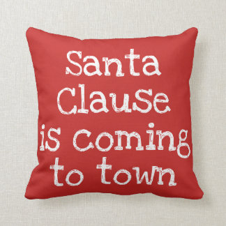 SANTA CLAUSE IS COMING TO TOWN - white on red Cushion