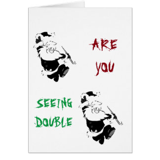 SANTA DANCES FOR SOME REASON? SEEING DOUBLE? HUMOR CARD