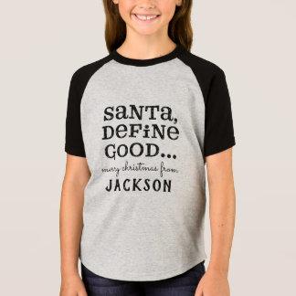 SANTA, DEFINE GOOD T-Shirt