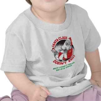 Santa Doesn t Exist-But I can t Read So it s ok Tshirt
