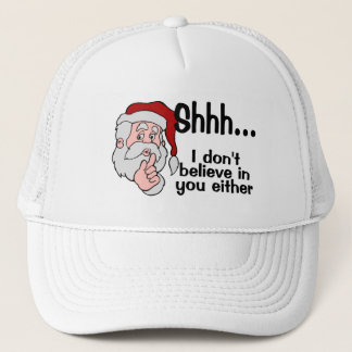 Santa Doesn't Believe In You Either Trucker Hat