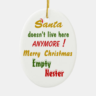 Santa Doesn't Live Here Anymore! Ceramic Ornament