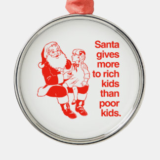 Santa gives more to rich kids metal ornament