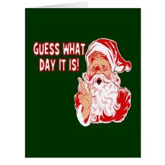 Santa Guess What Day It Is Hump Day Christmas Greeting Card