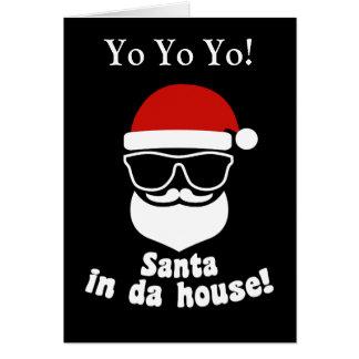 Santa In Da House Card