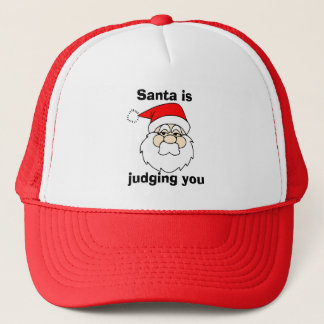 Santa is judging you trucker hat