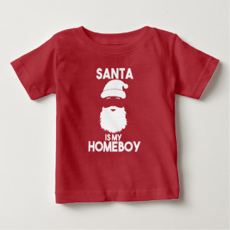 Santa is my Homeboy funny baby Christmas Baby T-Shirt