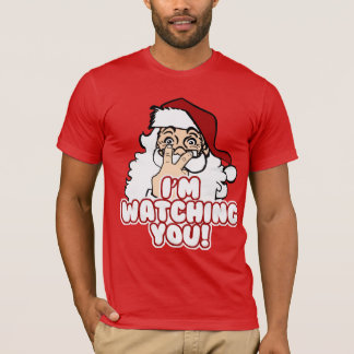 Santa is Watching Funny Christmas T-Shirt
