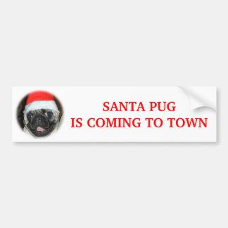 SANTA PUG IS COMING TO TOWN BUMPER STICKER