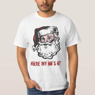 Santa, Where my Ho's at? T Shirts
