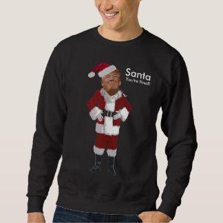 Santa You're Fired! Sweatshirt