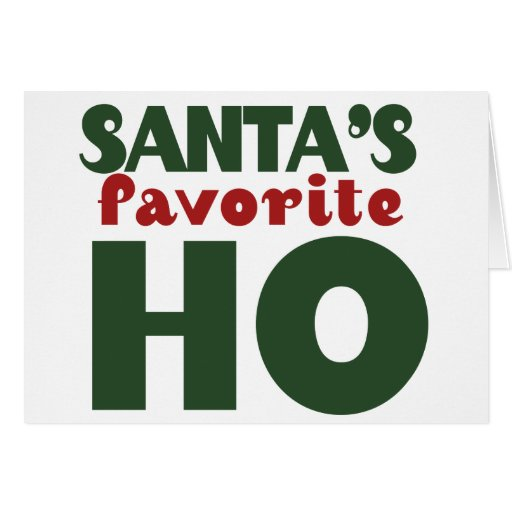 Santas Favorite HO funny christmas design Greeting Card