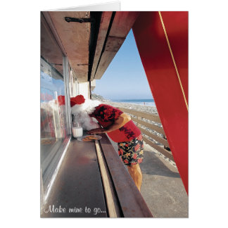 """Santa's request at the window...""""Make Mine To Go!"""" Card"""