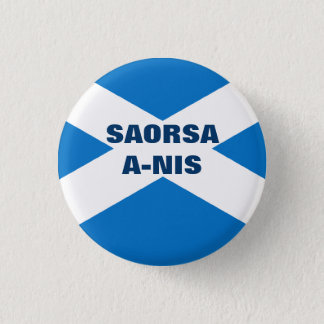 Saorsa A Nis Scottish Saltire 3 Cm Round Badge