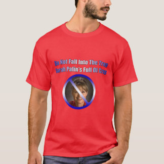 sara palin's full of crap T-Shirt