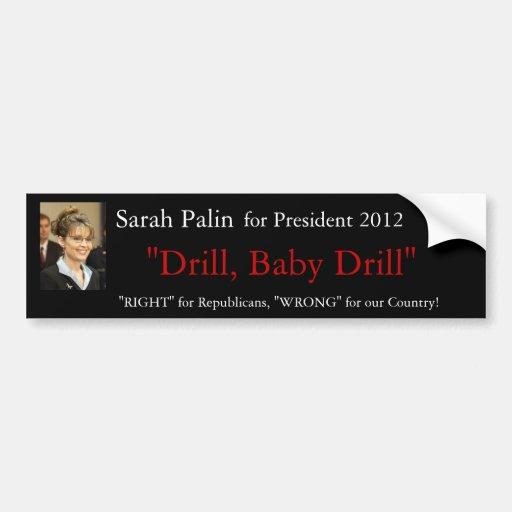 Sarah Palin 2012 Drill,baby drill - Bumper Sticker
