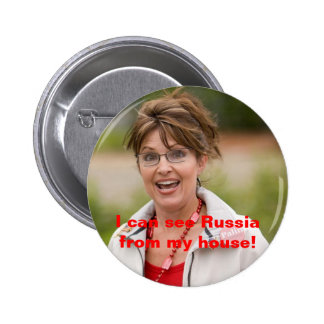 sarah palin 2, I can see Russia from my house! 6 Cm Round Badge