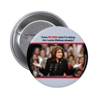 Sarah Palin: Am I outta lifelines already? 6 Cm Round Badge
