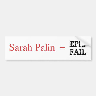Sarah Palin = EPIC FAIL Bumper Sticker