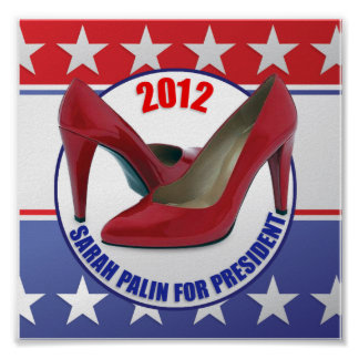 SARAH PALIN FOR PRESIDENT 2012 POSTERS