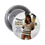 Sarah Palin - Hockey Mum I'd Like To Puck Button