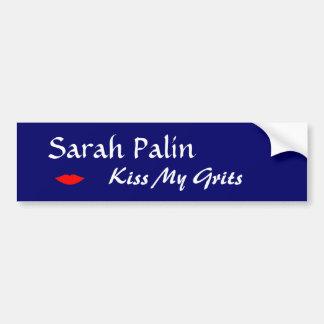 Sarah Palin Kiss My Grits bumper sticker