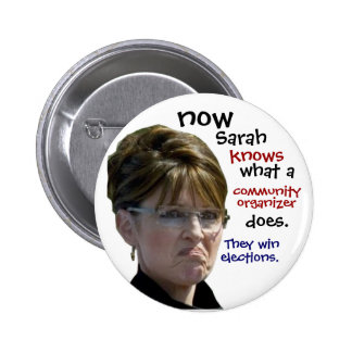Sarah Palin knows what a community organizer does 6 Cm Round Badge